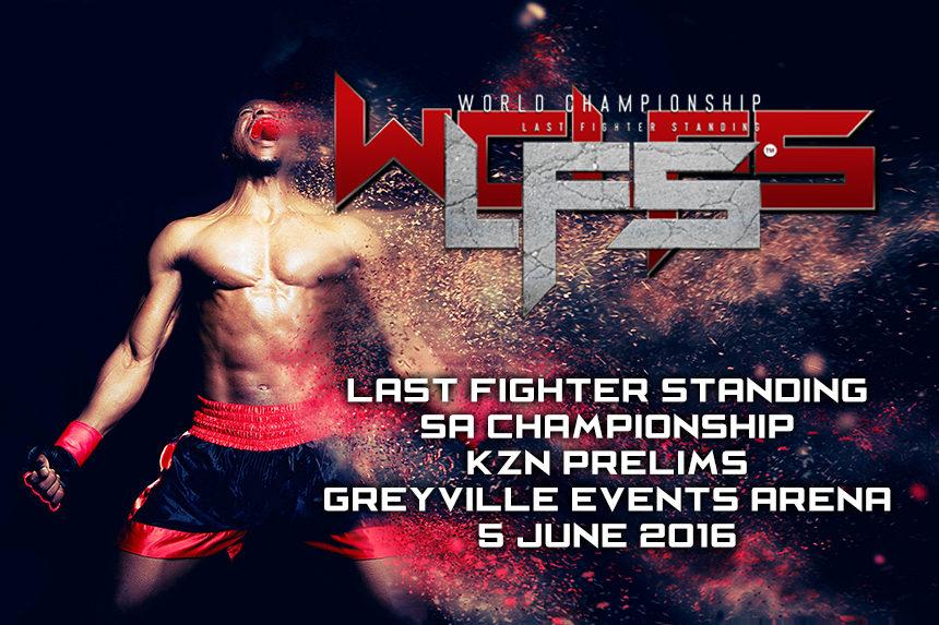 Last Fighter Standing Durban 5th June (#LFSKZN)
